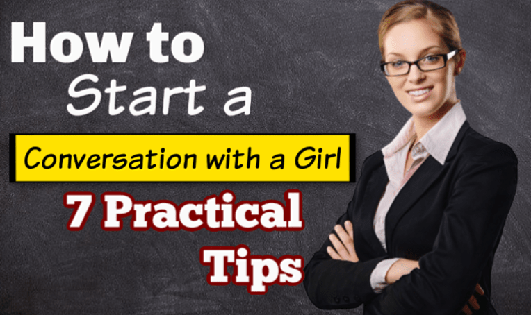 How to start a conversation with a girl - 7 Practical Tips