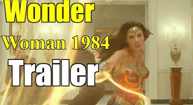 Wonder Woman 1984 Trailer : Gal Gadot back to save the world
