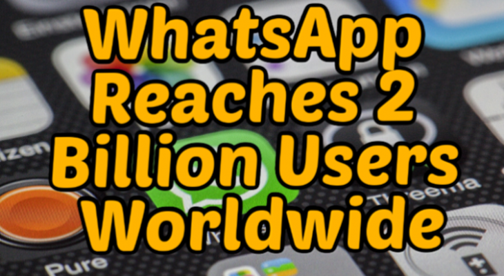 WhatsApp Reaches 2 Billion Users Worldwide
