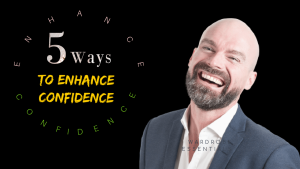 Self Confidence - How to be More Confident - 5 Ways to enhance Your Confidence